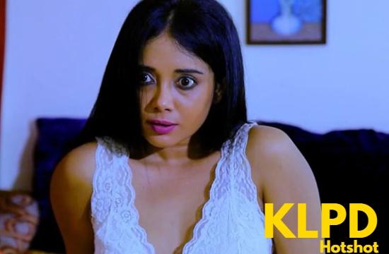KLPD – 2020 – Hindi Hot Short Film – Hotshot